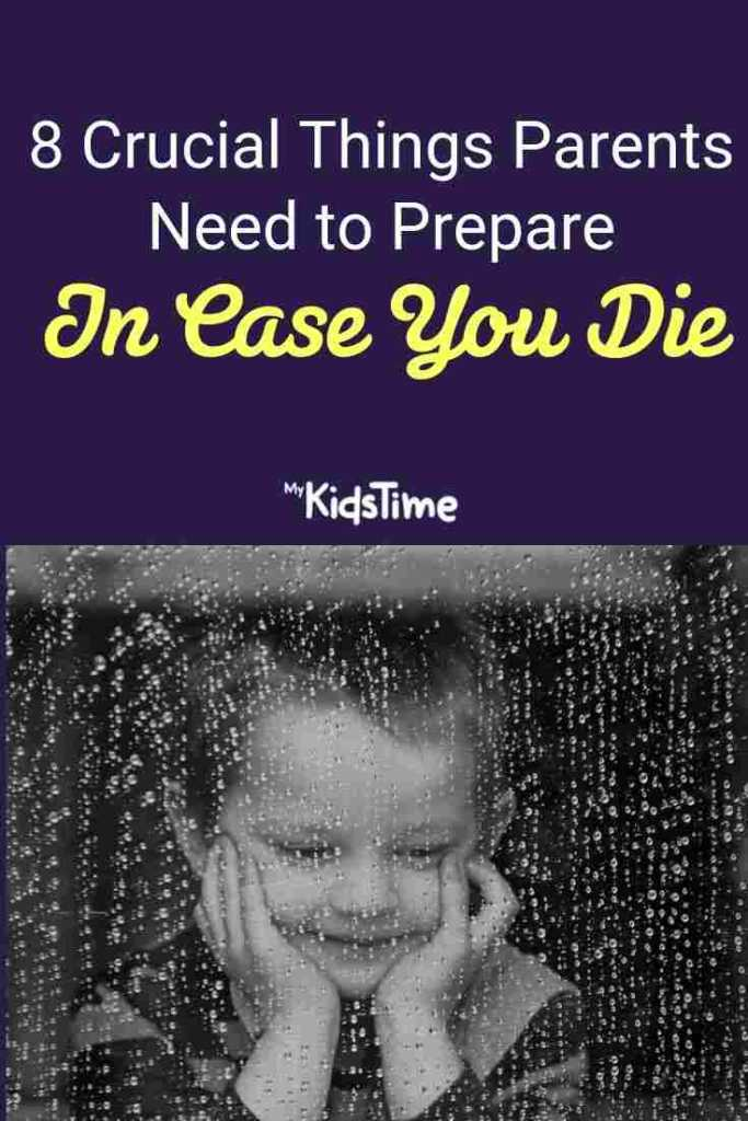 8 Crucial Things Parents Need to Prepare In Case You Die