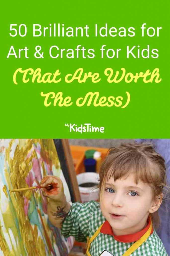 50 Brilliant Ideas for Art & Crafts for Kids (That Are Worth The Mess)