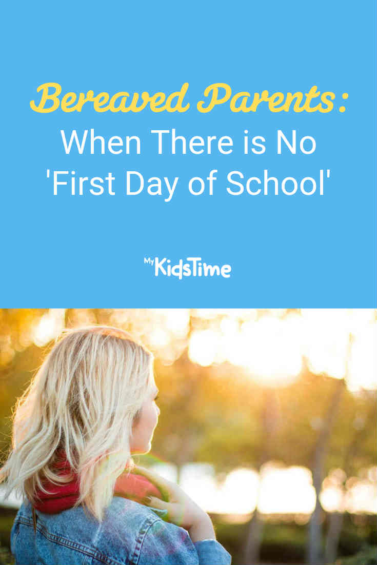 Bereaved Parents: When There is No 'First Day of School' - Mykidstime