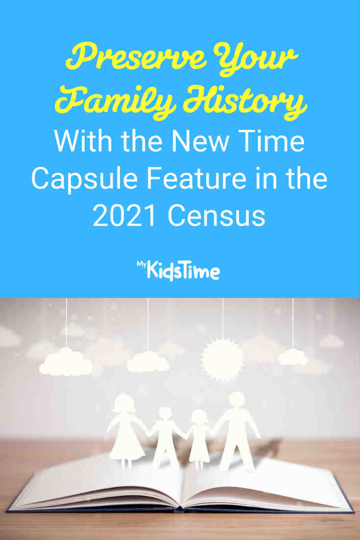 Preserve Your Family History with the new Time Capsule Feature in the 2021 Census - Mykidstime