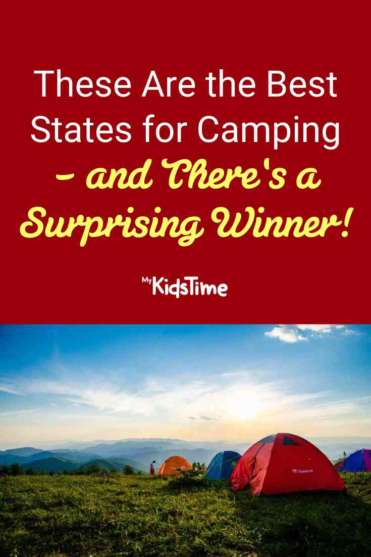 These Are the Best States for Camping – and There's a Surprising Winner! - Mykidstime