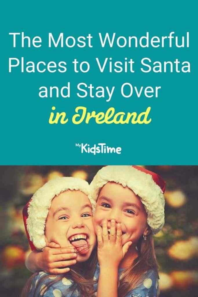 The Most Wonderful Places to Visit Santa and Stay Over in Ireland