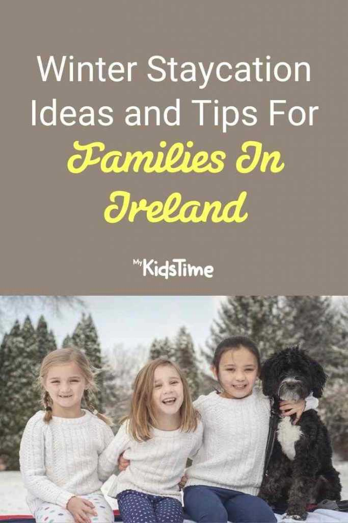 Winter Staycation Ideas and Tips For Families In Ireland Pinterest